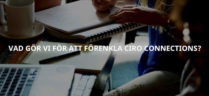 Vad gör vi för att förenkla CIRO Connections?